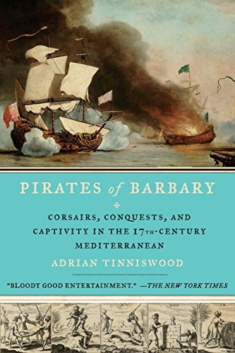 9781594485442: Pirates of Barbary: Corsairs, Conquests and Captivity in the Seventeenth-Century Mediterranean