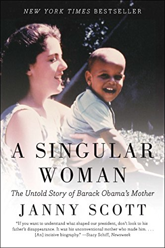 9781594485596: A Singular Woman: The Untold Story of Barack Obama's Mother