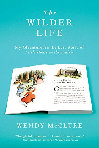 9781594485688: The Wilder Life: My Adventures in the Lost World of Little House on the Prairie