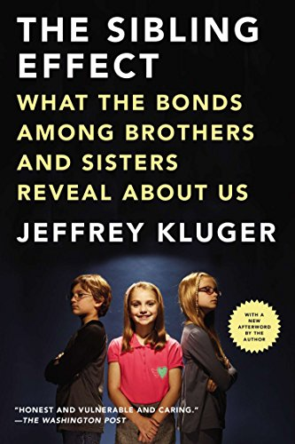 The Sibling Effect: What the Bonds Among Brothers and Sisters Reveal About Us (1594486115) by Jeffrey Kluger