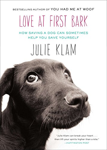 9781594486159: Love at First Bark: How Saving a Dog Can Sometimes Help You Save Yourself