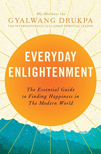 9781594486234: Everyday Enlightenment: The Essential Guide to Finding Happiness in the Modern World