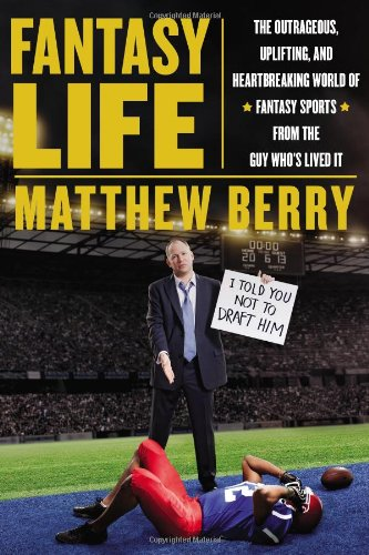 9781594486258: Fantasy Life: The Outrageous, Uplifting, and Heartbreaking World of Fantasy Sports from the Gu y Who's Lived It