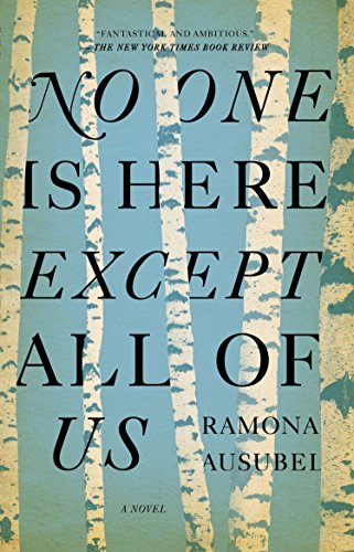 NO ONE IS HERE EXCEPT ALL OF: AUSUBEL, RAMONA