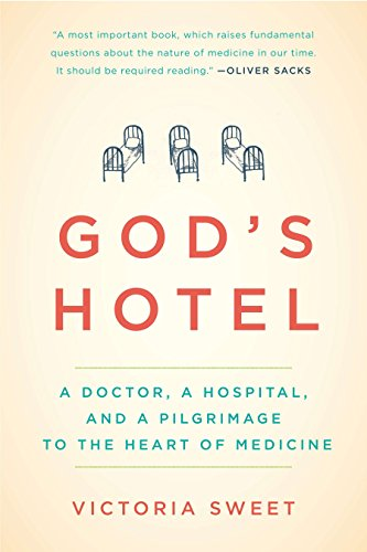 9781594486548: God's Hotel: A Doctor, a Hospital, and a Pilgrimage to the Heart of Medicine