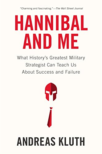 9781594486593: Hannibal and Me: What History's Greatest Military Strategist Can Teach Us About Success and Failu re