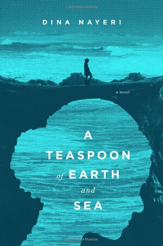 9781594487040: A Teaspoon of Earth and Sea: A Novel