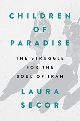 9781594487101: Children of Paradise: The Struggle for the Soul of Iran