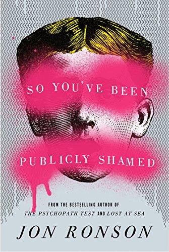 9781594487132: So You've Been Publicly Shamed