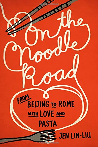 9781594487262: On the Noodle Road: From Beijing to Rome, with Love and Pasta