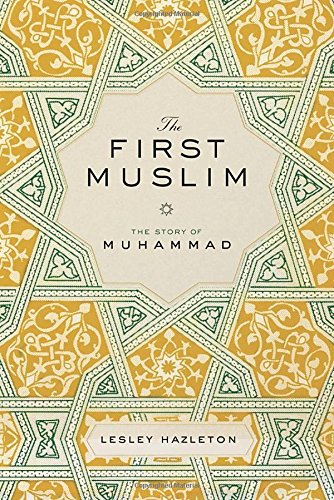 9781594487286: The First Muslim: The Story of Muhammad