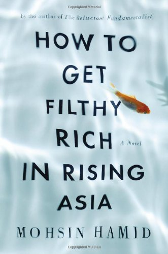 How to Get Filthy Rich in Rising Asia (Signed): Hamid, Mohsin