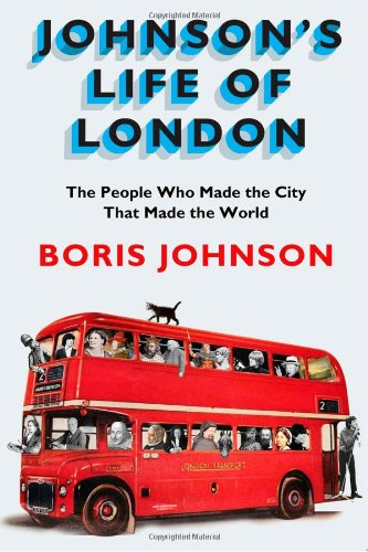 9781594487477: Johnson's Life of London: The People Who Made the City that Made the World