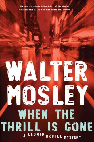 When the Thrill is Gone (SIGNED): Mosley, Walter