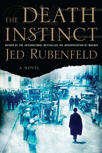 Death Instinct, The: Rubenfeld, Jed