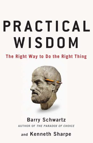 9781594487835: Practical Wisdom: The Right Way to Do the Right Thing