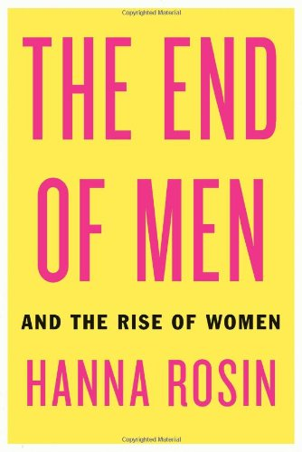 9781594488047: The End of Men: And the Rise of Women