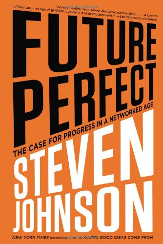 9781594488207: Future Perfect: The Case for Progress in a Networked Age