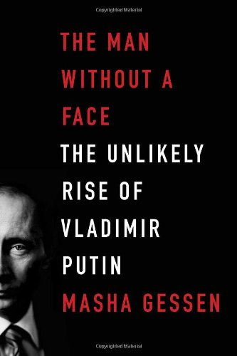 9781594488429: The Man Without a Face: The Unlikely Rise of Vladimir Putin