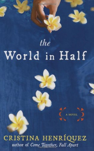The World in Half: Henriquez, Cristina