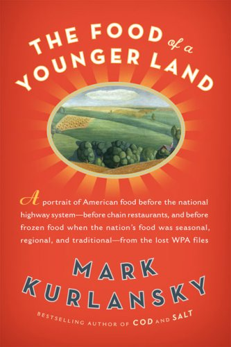 THE FOOD OF A YOUNGER LAND a Portrait of American Food