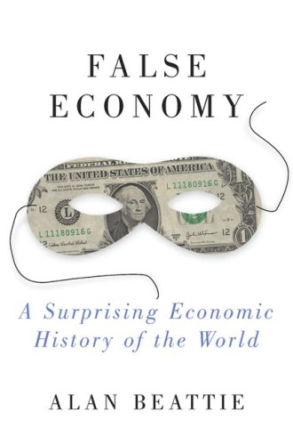 9781594488665: False Economy: A Surprising Economic History of the World