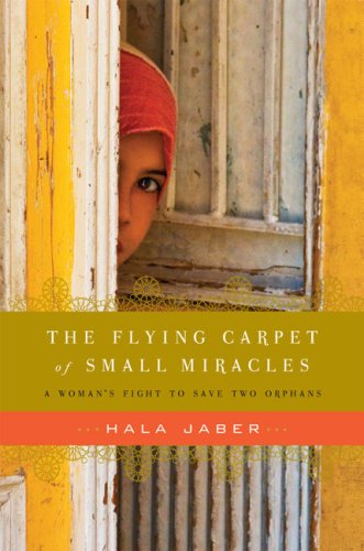 9781594488672: The Flying Carpet of Small Miracles: A Woman's Fight to Save Two Orphans