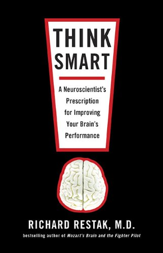 9781594488733: Think Smart: A Neuroscientist's Prescription for Improving Your Brain's Performance