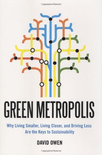 9781594488825: Green Metropolis: Why Living Smaller, Living Closer, and Driving Less are the Keys to Sustainability
