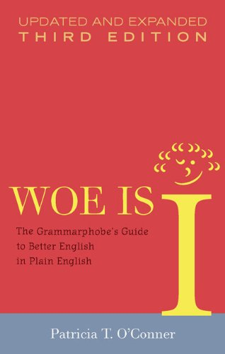 9781594488900: Woe Is I: The Grammarphobe's Guide to Better English in Plain English, 3rd Edition
