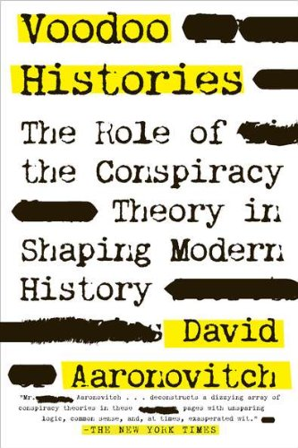Voodoo Histories. The Role of Conspiracy Theory in Shaping Modern Hisotry.