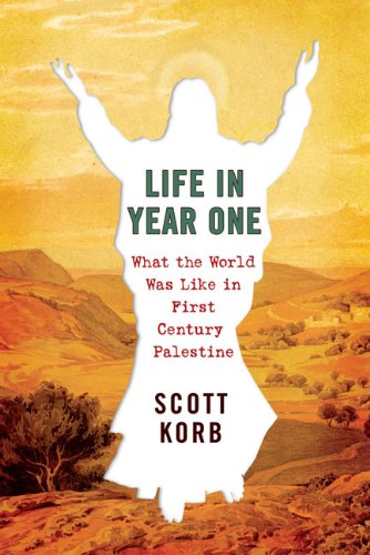 9781594488993: Life in Year One: What the World Was Like in First-Century Palestine
