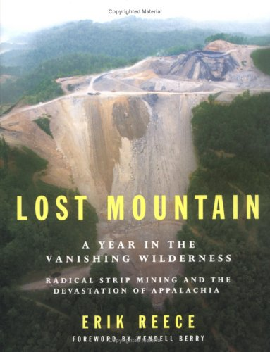 Lost Mountain: A Year in the Vanishing: Reese, Eric Foreword
