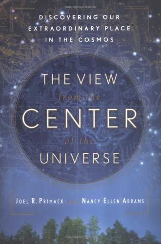 9781594489143: The View from the Center of the Universe: An Insider's Look at Our Extraordinary Place in the Cosmos