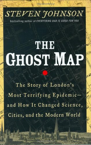 9781594489259: The Ghost Map: The Story of London's Most Terrifying Epidemic and How It Changed Science, Cities, and the Modern World