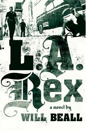 L.A. Rex: A Novel [SIGNED Advance Reading Copy]: Beall, Will