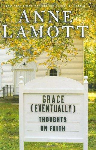 Grace (Eventually): Thoughts on Faith: Lamott, Anne