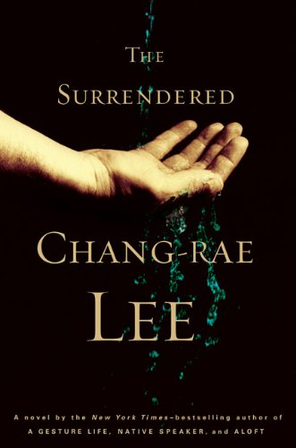 The Surrendered: Lee, Chang-Rae - SIGNED FIRST PRINTING