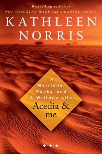 Acedia: A Marriage, Monks, and a Writer's Life (SIGNED)