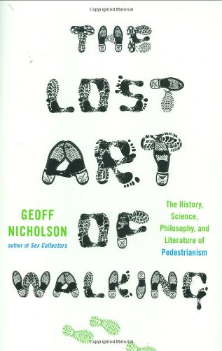 9781594489983: The Lost Art of Walking: The History, Science, and Literature of Pedestrianism