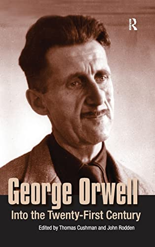 9781594510021: George Orwell: Into the Twenty-First Century