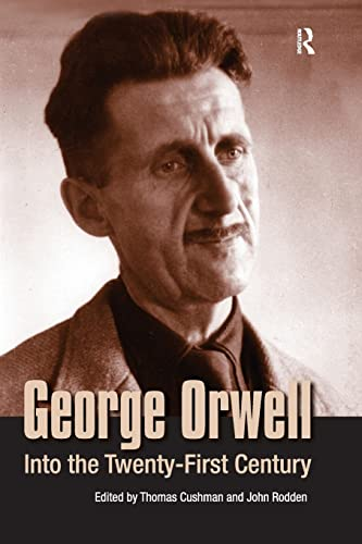 9781594510038: George Orwell: Into the Twenty-first Century