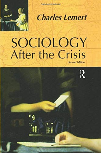 Sociology After the Crisis (Paperback): Charles C. Lemert