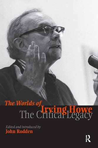 Worlds of Irving Howe: The Critical Legacy: Routledge