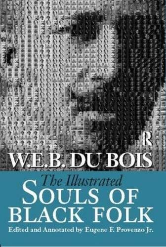 9781594510304: Illustrated Souls of Black Folk (Annotated, Illustrated, Documentary Editions)