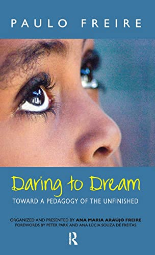 9781594510526: Daring to Dream: Toward a Pedagogy of the Unfinished (Series in Critical Narrative)