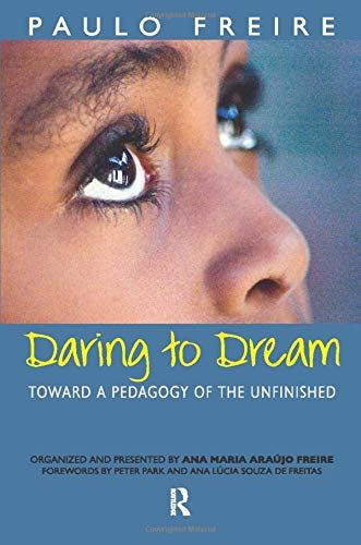 9781594510533: Daring to Dream: Toward a Pedagogy of the Unfinished (Series in Critical Narratives)