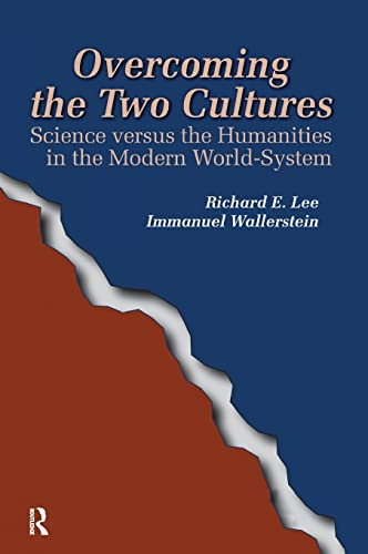 9781594510687: Overcoming the Two Cultures: Science vs. the humanities in the modern world-system (FERNAND BRAUDEL CENTER SERIES)
