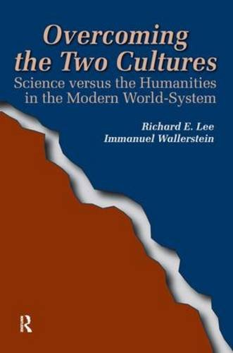9781594510694: Overcoming the Two Cultures: Science vs. the Humanities in the Modern World-system (FERNAND BRAUDEL CENTER SERIES)