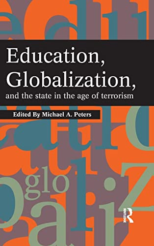 Education, Globalization and the State in the Age of Terrorism (Interventions: Education, ...